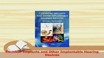 Download  Cochlear Implants and Other Implantable Hearing Devices Ebook Online