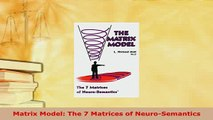 Read  Matrix Model The 7 Matrices of NeuroSemantics Ebook Free