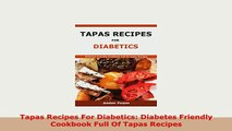 PDF  Tapas Recipes For Diabetics Diabetes Friendly Cookbook Full Of Tapas Recipes Download Full Ebook