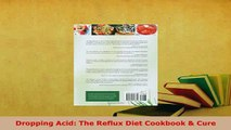 Download  Dropping Acid The Reflux Diet Cookbook  Cure Download Online