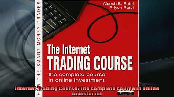 EBOOK ONLINE  Internet Trading Course The complete course in online investment  FREE BOOOK ONLINE