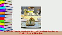 PDF  Taste of Torah Recipes Divrei Torah  Stories to Enrich Every Shabbat PDF Online