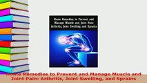 PDF  Home Remedies to Prevent and Manage Muscle and Joint Pain Arthritis Joint Swelling and  Read Online
