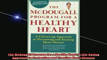 DOWNLOAD FREE Ebooks  The McDougall Program for a Healthy Heart A LifeSaving Approach to Preventing and Full Ebook Online Free