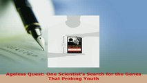 PDF  Ageless Quest One Scientists Search for the Genes That Prolong Youth Free Books