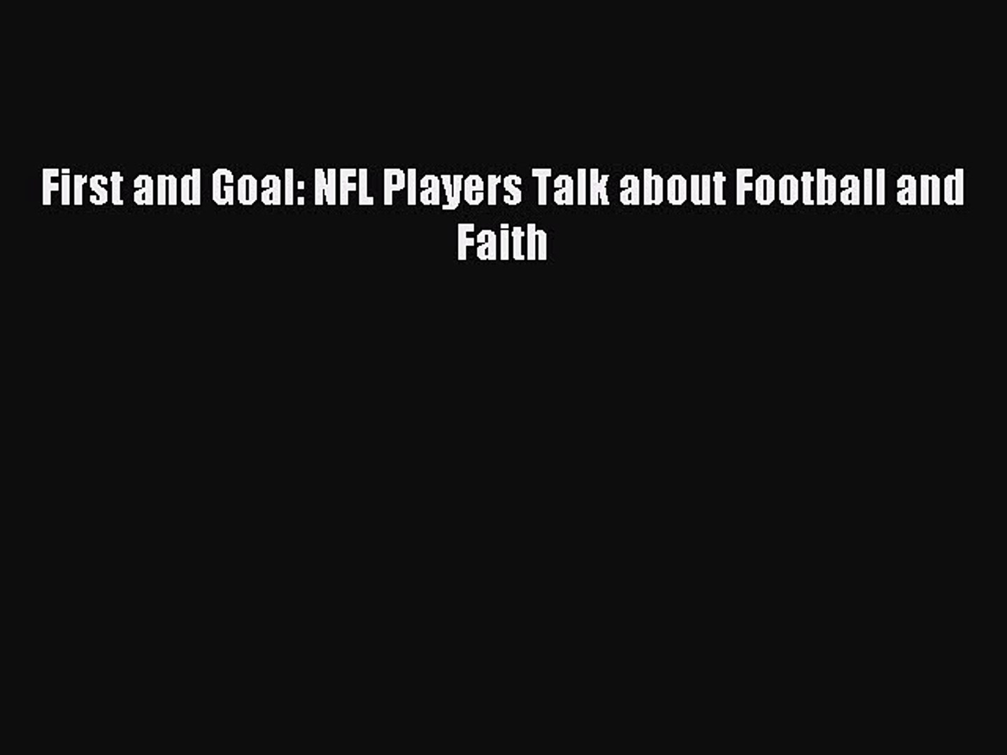 Read First and Goal: NFL Players Talk about Football and Faith Ebook Free