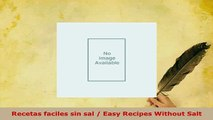 Download  Recetas faciles sin sal  Easy Recipes Without Salt Read Online