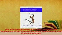 PDF  Hip and Knee Surgery A Patients Guide to Hip Replacement Hip Resurfacing Knee  EBook