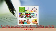 PDF  Best Kids Lunch Box Recipes Ever  Healthy Lunch Box Ideas and Recipes For Fun School Download Online