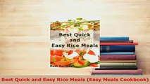 PDF  Best Quick and Easy Rice Meals Easy Meals Cookbook PDF Full Ebook
