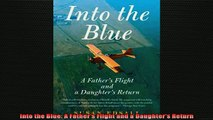READ book  Into the Blue A Fathers Flight and a Daughters Return Full EBook