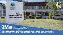 2 minutes pour comprendre les MDS, Maisons Départementales des Solidarités