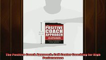 EBOOK ONLINE  The Positive Coach Approach Call Center Coaching for High Performance READ ONLINE