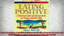 READ book  Eating Positive A Nutrition Guide and Recipe Book for People with HIVAIDS Haworth Full Free