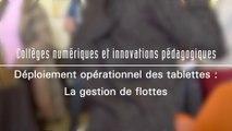 Déploiement opérationnel  des tablettes : La gestion des flottes - Collèges numériques et innovations pédagogiques