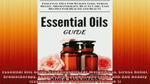 READ book  Essential Oils Guide Essential Oils For Weight Loss Stress Relief Aromatherapy Beauty Free Online