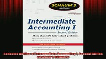 FREE DOWNLOAD  Schaums Outline of Intermediate Accounting I Second Edition Schaums Outlines  FREE BOOOK ONLINE