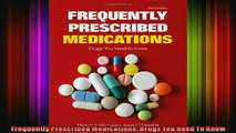 FREE DOWNLOAD  Frequently Prescribed Medications Drugs You Need To Know  BOOK ONLINE