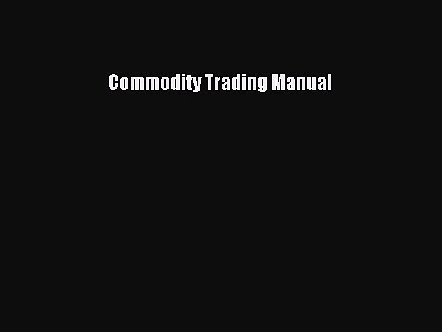 Download Commodity Trading Manual PDF Online
