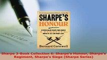 Read  Sharpe 3Book Collection 6 Sharpes Honour Sharpes Regiment Sharpes Siege Sharpe Ebook Free