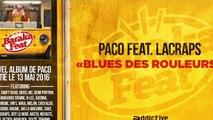 Paco Ft. Lacraps - Blues des rouleurs