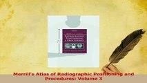 Download  Merrills Atlas of Radiographic Positioning and Procedures Volume 3 PDF Online