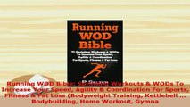 Read  Running WOD Bible Sprinting Workouts  WODs To Increase Your Speed Agility  Coordination PDF Online