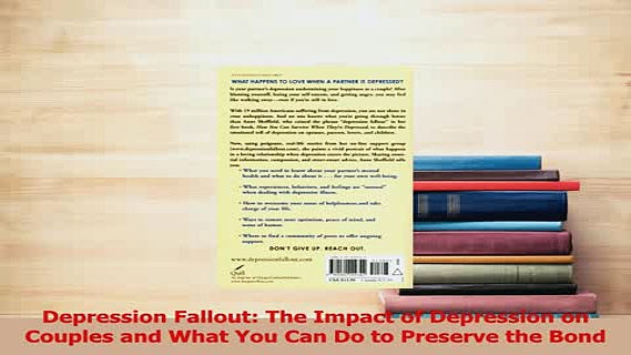 Read  Depression Fallout The Impact of Depression on Couples and What You Can Do to Preserve Ebook Free