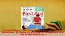 Read  First Aid Manual The Authorised Manual of St John Ambulance St Andrews Ambulance Ebook Free