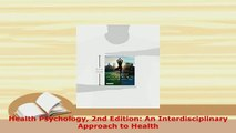 Download  Health Psychology 2nd Edition An Interdisciplinary Approach to Health Read Full Ebook