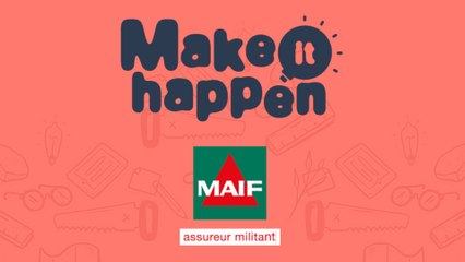 Make It Happen avec la MAIF
