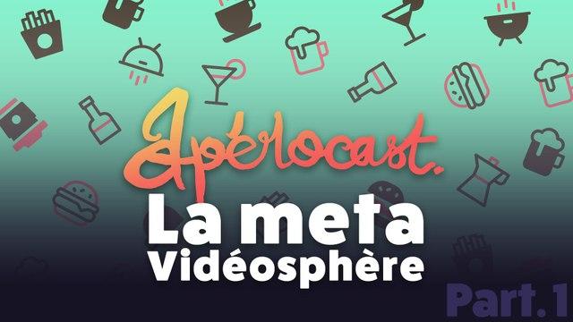 La meta vidéosphère - Apérocast #2 Part1
