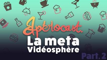 La meta vidéosphère - Apérocast #2 Part2