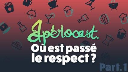 Où est passé le respect ? - Aperocast #3 Part1