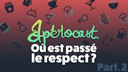 Où est passé le respect ? - Aperocast #3 Part2