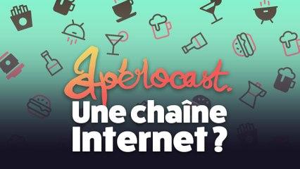Une chaîne Internet ? - Aperocast #4