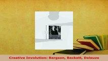 Download  Creative Involution Bergson Beckett Deleuze Read Online