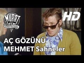 Aç Gözünü Mehmet -  Sahneler