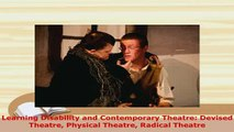 PDF  Learning Disability and Contemporary Theatre Devised Theatre Physical Theatre Radical Ebook