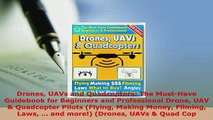PDF  Drones UAVs and Quadcopters The MustHave Guidebook for Beginners and Professional Drone Read Online