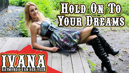 157 Ivana - Hold On To Your Dreams (August 2015)