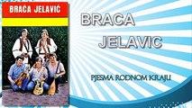 Braca Jelavic - Pjesma rodnom kraju