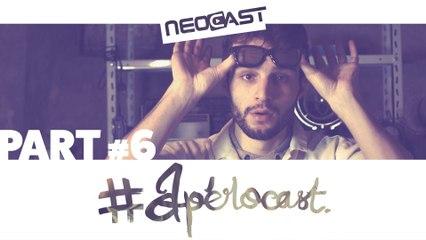 L'Apérocast à la Néocast - Part 6 | Dr Nozman