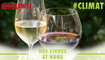 [Des Livres et Vous] Réchauffement climatique : quel vin boirons-nous dans 20 ans ?