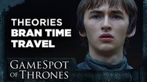 Bran Time-Travel Theories Explained - GameSpot of Thrones