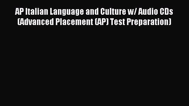 Read AP Italian Language and Culture w/ Audio CDs (Advanced Placement (AP) Test Preparation)