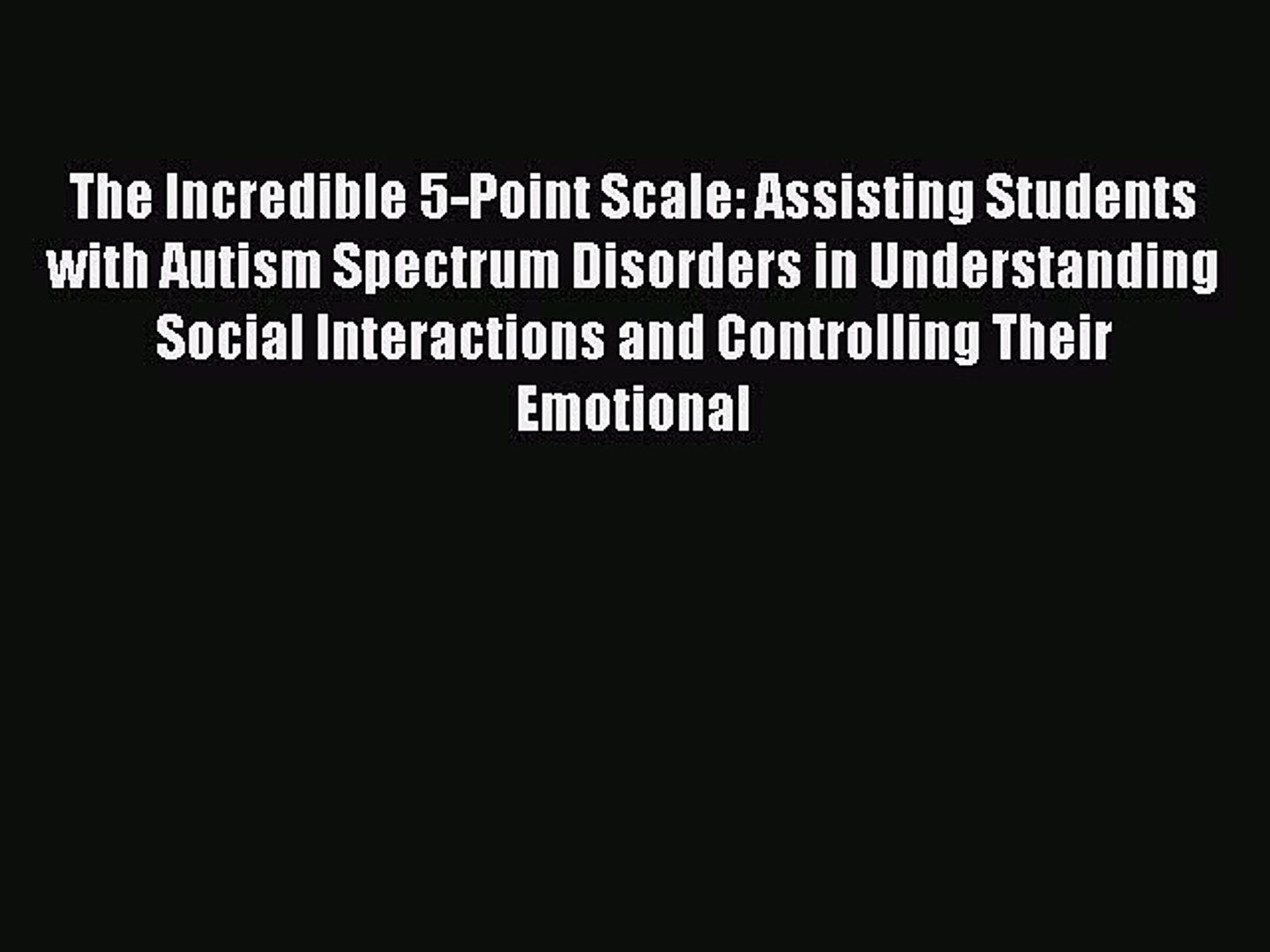 Pdf The Incredible 5 Point Scale Assisting Students With Autism Spectrum Disorders In Understanding Video Dailymotion