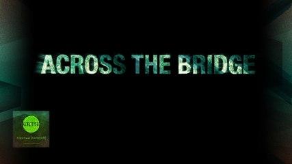 """Across the Bridge, Short Film (Короткометражный фильм """"Через мост"""") [2016]"""