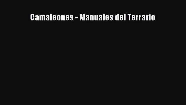 Download Camaleones - Manuales del Terrario Book Online