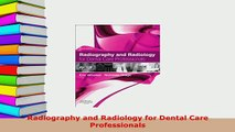 Radiography and Radiology for Dental Care Professionals - E-Book